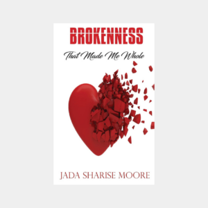 Brokenness That Made Me Whole Book